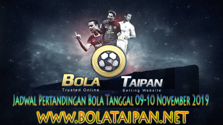 JADWAL PERTANDINGAN BOLA 09-10 NOVEMBER 2019