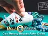 7 TIPS MANJUR MENANG POKER